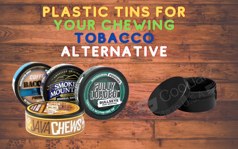 PLASTIC TINS FOR YOUR CHEWING TOBACCO ALTERNATIVE
