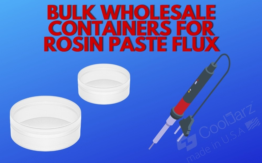BULK WHOLESALE CONTAINERS FOR ROSIN PASTE FLUX