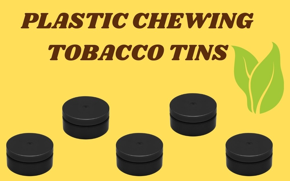 PLASTIC CHEWING TOBACCO TINS