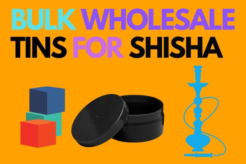bulk wholesale tins for shisha
